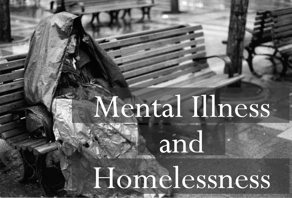 Mental Illness and Homelessness